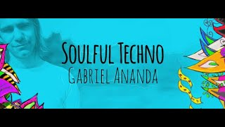 Soulful Techno 088 (With Gabriel Ananda) 19.06.2020