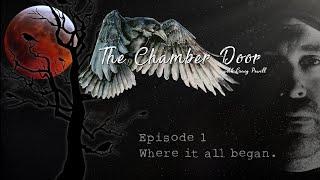 The Chamber Door (Vlog Series) - Ep. 1