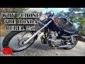Why I Chose The Honda Rebel 250
