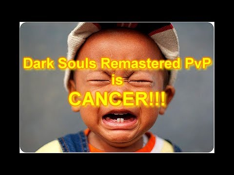 Dark Souls Remaster pvp: Dark Souls PvP is CANCER!!!