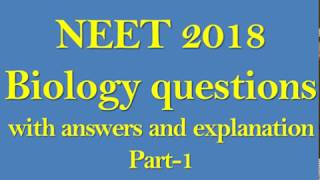 NEET 2018 Biology questions with solution Part-1