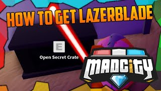 ⚡HOW TO GET LAZERBLADE!🔥 | Mad City | Roblox