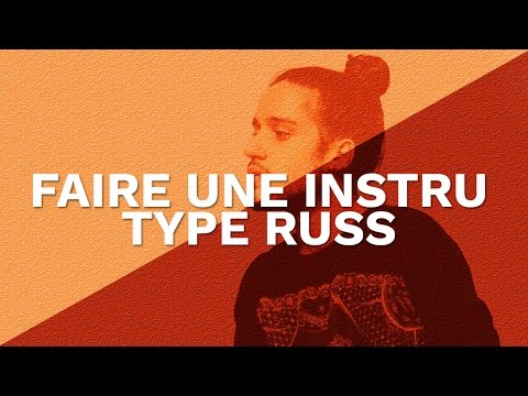 FAIRE UNE INSTRU TYPE RUSS WHAT THEY WANT