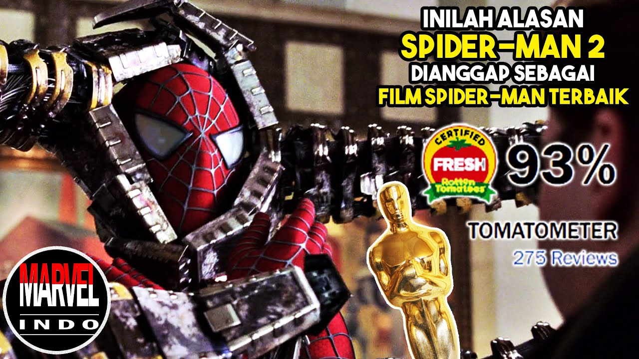 Wow, Dapet Piala Oscar!!! Hitung Mundur 10 Alasan Kenapa Spider-man 2 Adalah Film Spider-man Terbaik