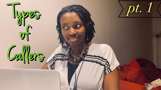 CALL CENTER JOB: Types of Callers Pt 1
