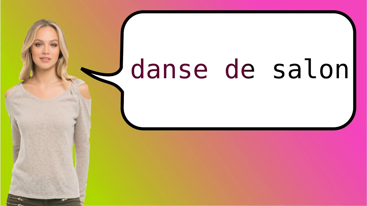Youtube Danse De Salon How To Say Social Dance In French