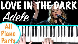 How to play LOVE IN THE DARK - Adele Piano Tutorial (Chords Accompaniment)