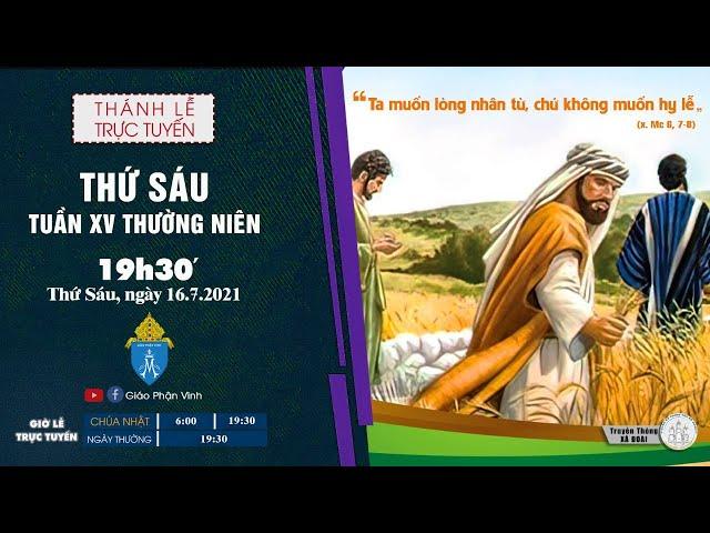 🔴Trực Tuyến Thánh Lễ Ngày 16/07/2021: Thứ Sáu XV THƯỜNG NIÊN |19h30' | Giáo Phận Vinh