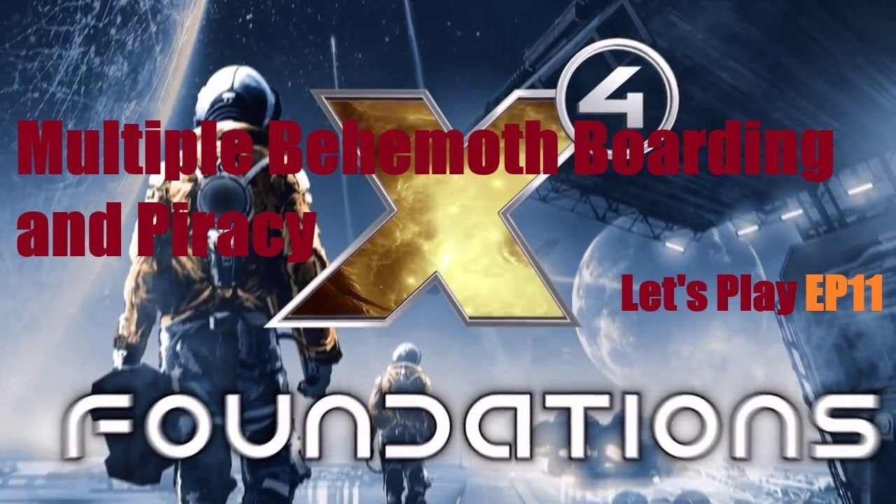 Allysca x4 foundations let's play p11   boarding sca pirate behemoths to destroy  stations, piracy gameplay