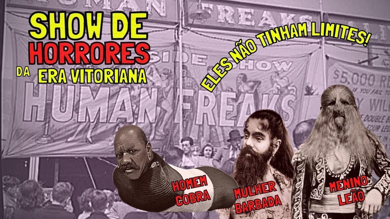 👺 ERA VITORIANA: Os circos de aberrações (SHOW DE HORRORES) do século XIX