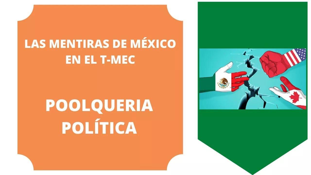 LAS MENTIRAS DE MÉXICO Y EL T MEC