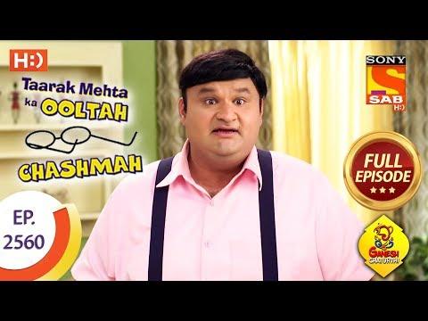 Taarak Mehta Ka Ooltah Chashmah - Ep 2560 - Full Episode - 21st September, 2018