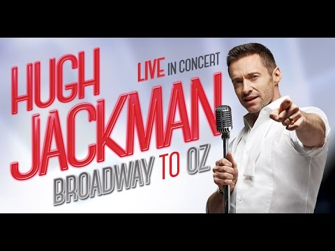HUGH JACKMAN: BROADWAY TO OZ Arena Tour