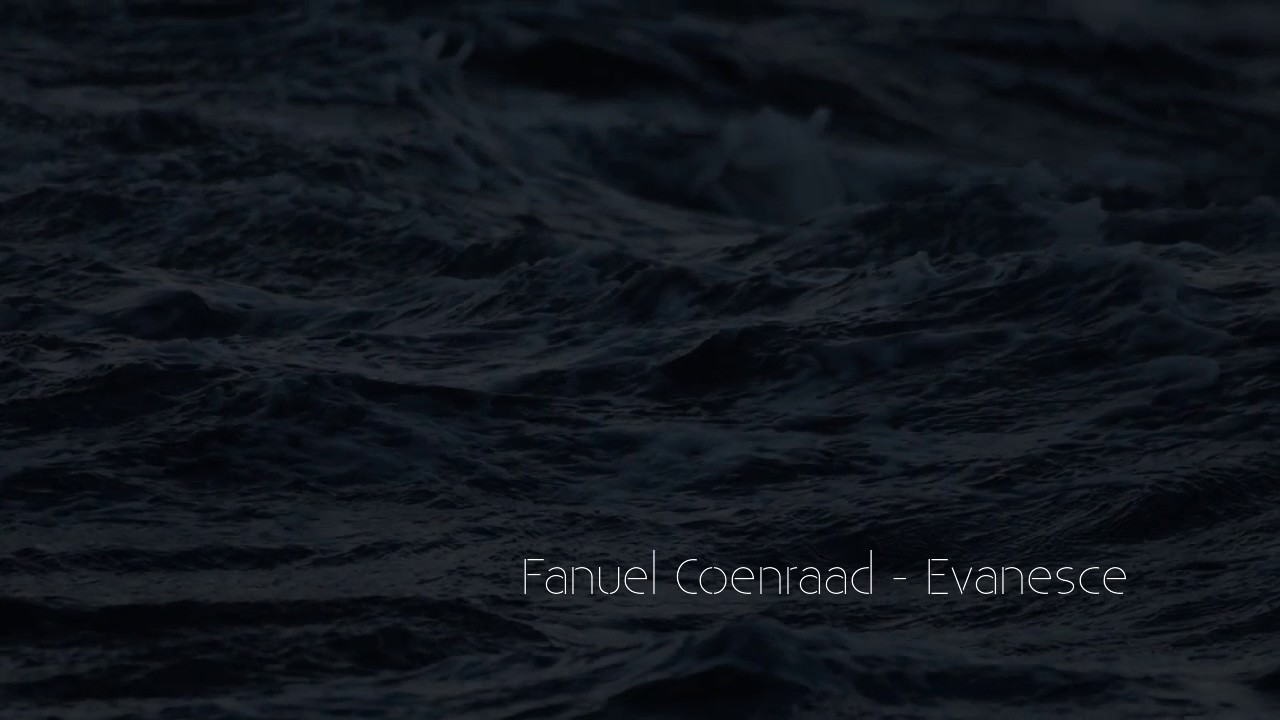 Fanuel Coenraad - Evanesce - YouTube