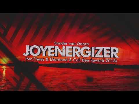 Sander van Doorn - Joyenergizer (Mr.Cheez & Diamond & Call Bee Rework 2018) FREE DOWNLOAD !!