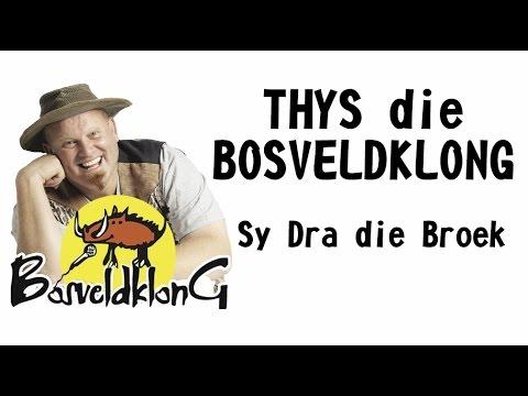 Thys die Bosveldklong - Sy Dra Die Broek
