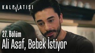 Ali Asaf, bebek istiyor - Kalp Atışı 27. Bölüm