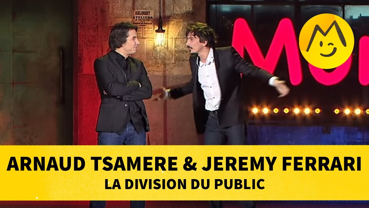 "Arnaud Tsamere & Jeremy Ferrari - ""La Division du Public"""