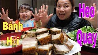 🇯🇵Ăn Bánh Hỏi Heo Quay - Trả Lời Câu Hỏi Anh Xã Bao Nhiêu Tuổi - Cuộc sống ở Nhật#101