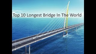 top 10 longest bridge in the world 2019