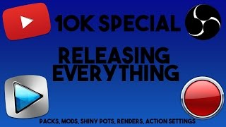 RELEASING EVERYTHING! (MODS, PACKS, SHINY POTS, RENDERS, STREAMING SETTINGS) [10k Special Part 1]