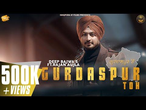 gurdaspur-toh-(official-video)---deep-bajwa-ft.-rajan-aujla-|-ishqpura07-films-|new-punjabi-song2020