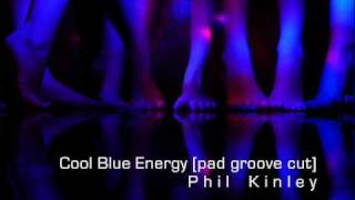 Phil Kinley ~ Cool Blue Energy (pad groove cut)