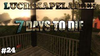 7 Days to die [SP] - 24 - Valmistaudumme lähtöön!