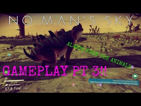 No Man's Sky Gameplay Pt 3 - Feed the Animals!