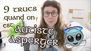 9 trucs quand on est Autiste Asperger
