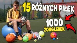 ZROBIŁEM 1000 ŻONGLEREK 15 RÓŻNYMI PIŁKAMI! Najdziwniejsze piłki!