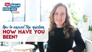 How to Answer the Question 'How Have You Been?' in Fluent English