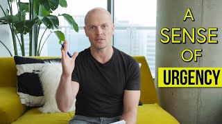 Life Is Short: H๐w to Add a Sense of Urgency | Tim Ferriss