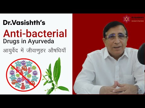 Dr.Vasishth's on Anti-bacterial Drugs in Ayurveda