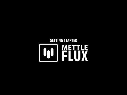 Mettle Flux Getting Started Tutorial