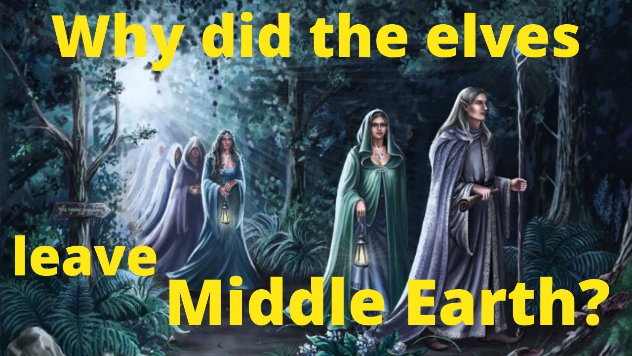 Why did the Elves leave Middle Earth?