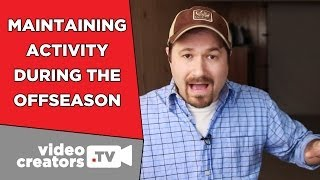 How To Keep a Channel Active During the Offseason
