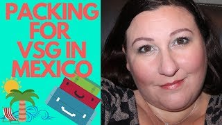 What to pack for Gastric Sleeve Surgery in Mexico // My VSG Journey