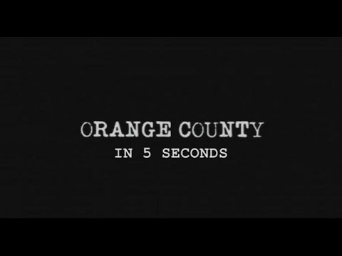 """Orange County"" in 5 Seconds"