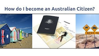 how To Become An Australian Citizen (Pathways, Benefits, & Requirements) - Citizenship Video