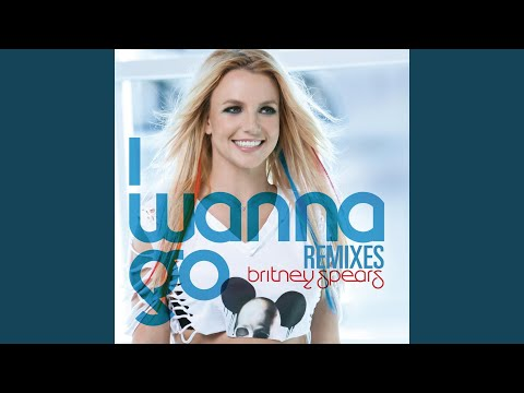 I Wanna Go (Captain Cuts Club Mix)