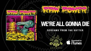 Watch Raw Power Were All Gonna Die video