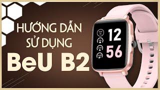 Hướng dẫn sử dụng Smart Watch BeU B2