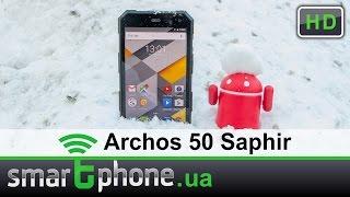 Archos 50 Saphir - обзор смартфона с защитой по стандарту IP68