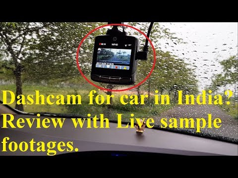 Dash cam for your car in India? Review with live Sample footage
