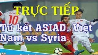 Hướng dẫn xem trực tiếp U23 Việt Nam vs U23 Syria - News Tube