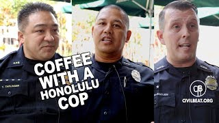 Coffee With A Honolulu Cop