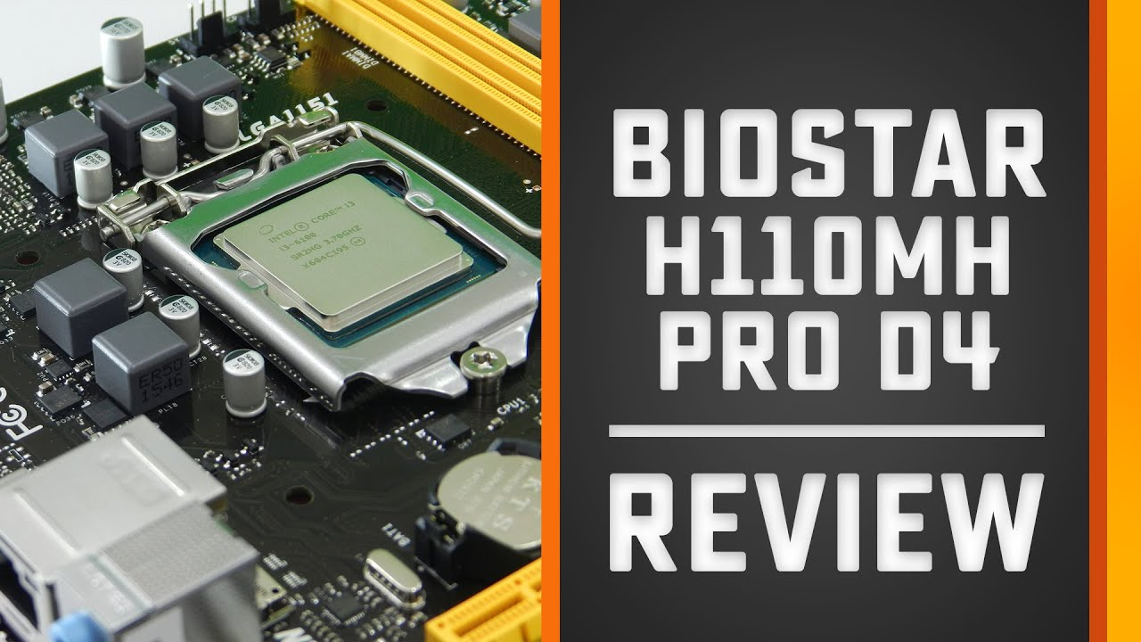 Biostar H110MH PRO D4 Motherboard Review