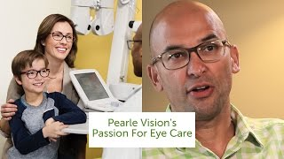 Pearle Vision's Passion For Eye Care