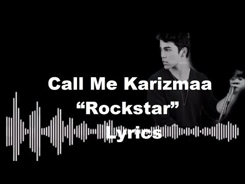"call-me-karizmaa-""rockstar""-lyrics"